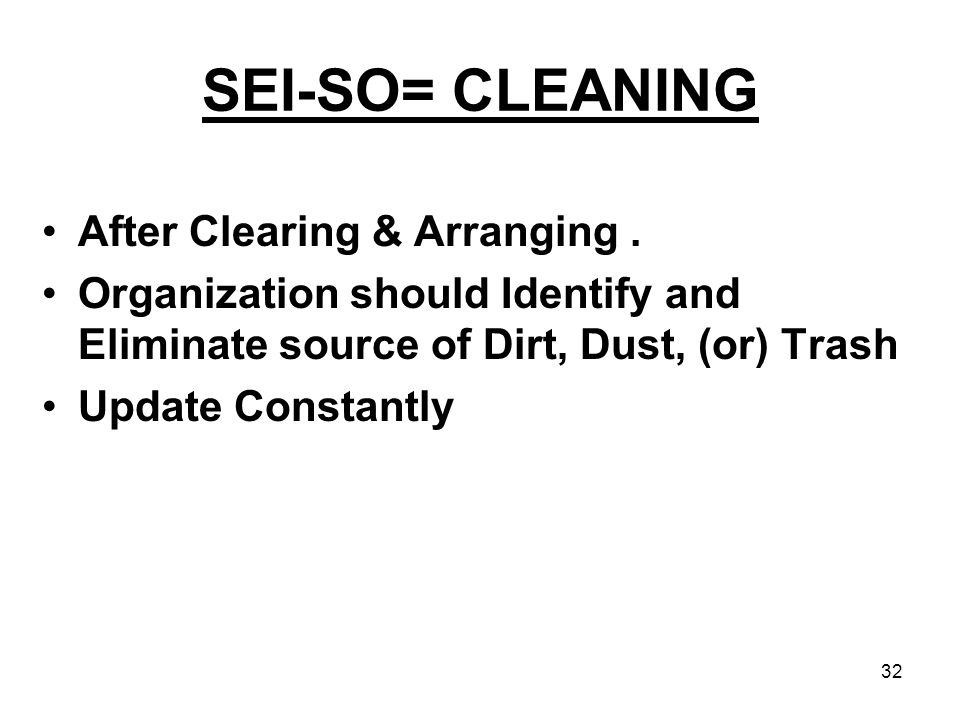 SEI-SO= CLEANING After Clearing & Arranging .