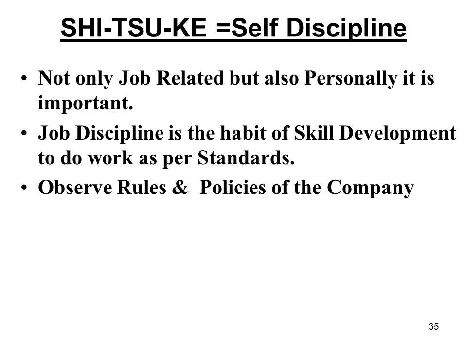 SHI-TSU-KE =Self Discipline