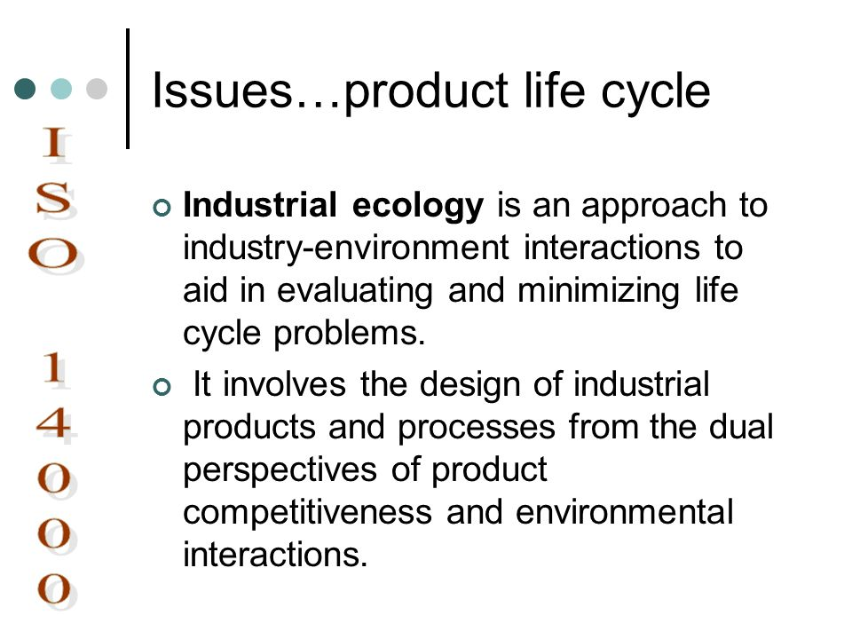 Issues…product life cycle