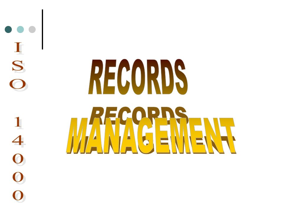 RECORDS MANAGEMENT ISO 14000