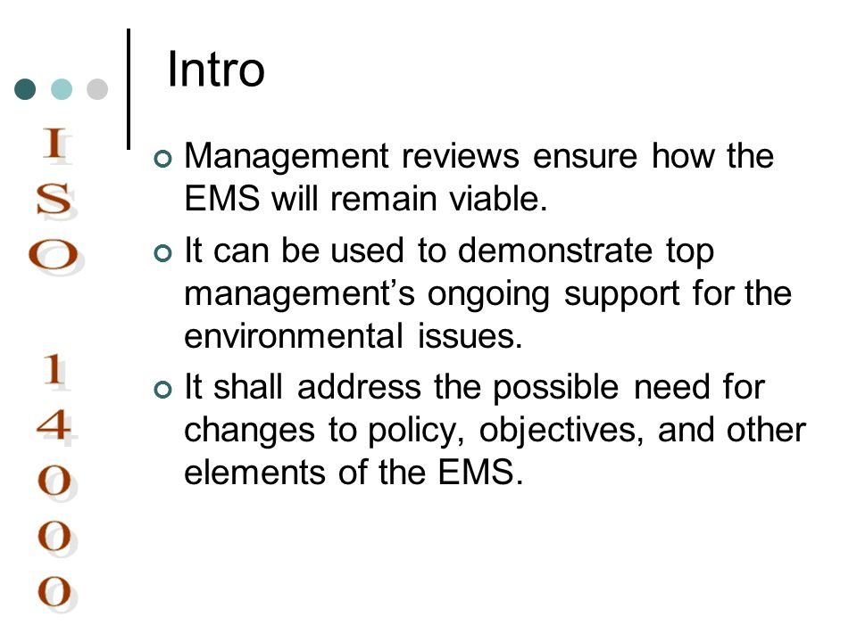 Intro Management reviews ensure how the EMS will remain viable.