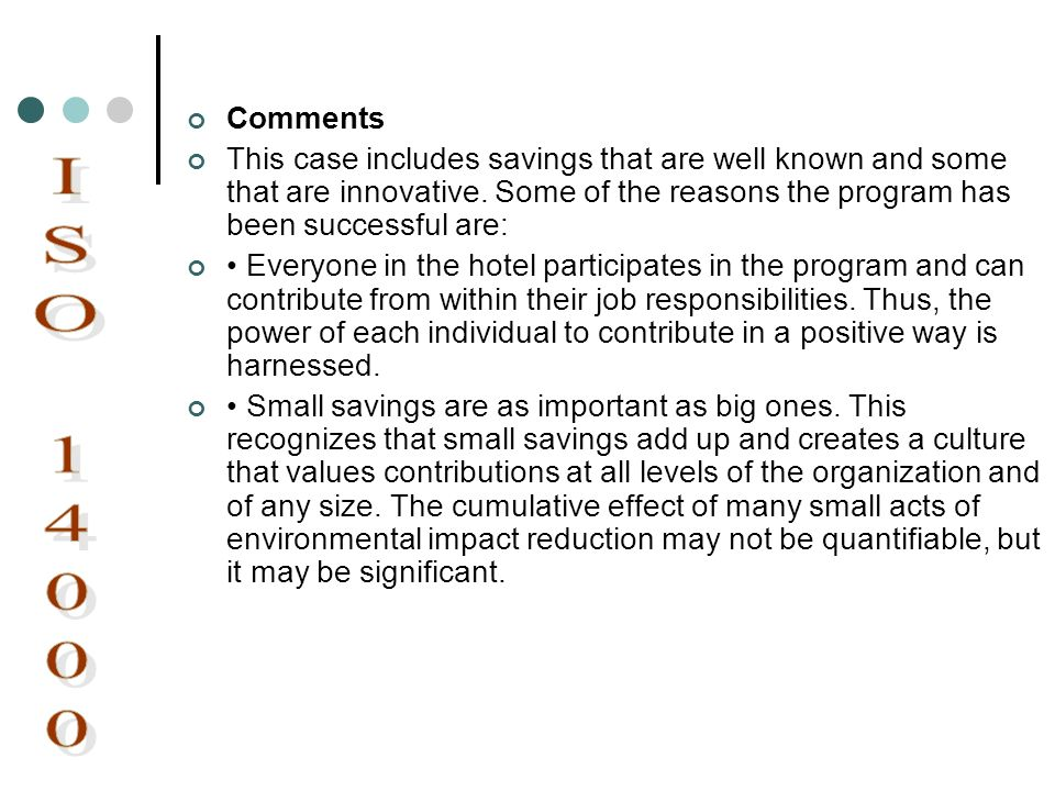 Comments This case includes savings that are well known and some that are innovative. Some of the reasons the program has been successful are: