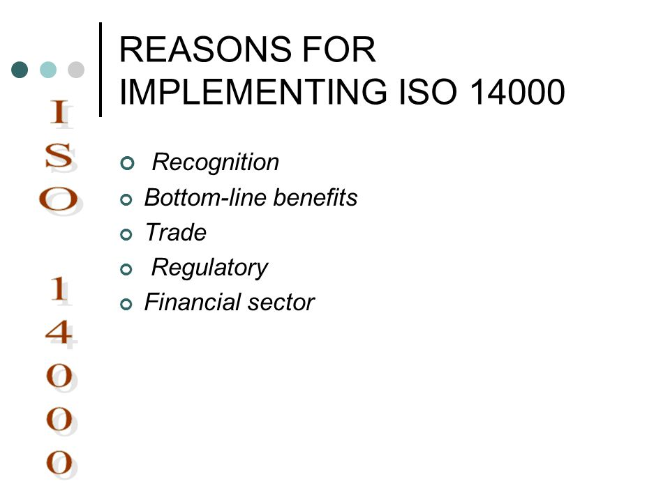 REASONS FOR IMPLEMENTING ISO 14000