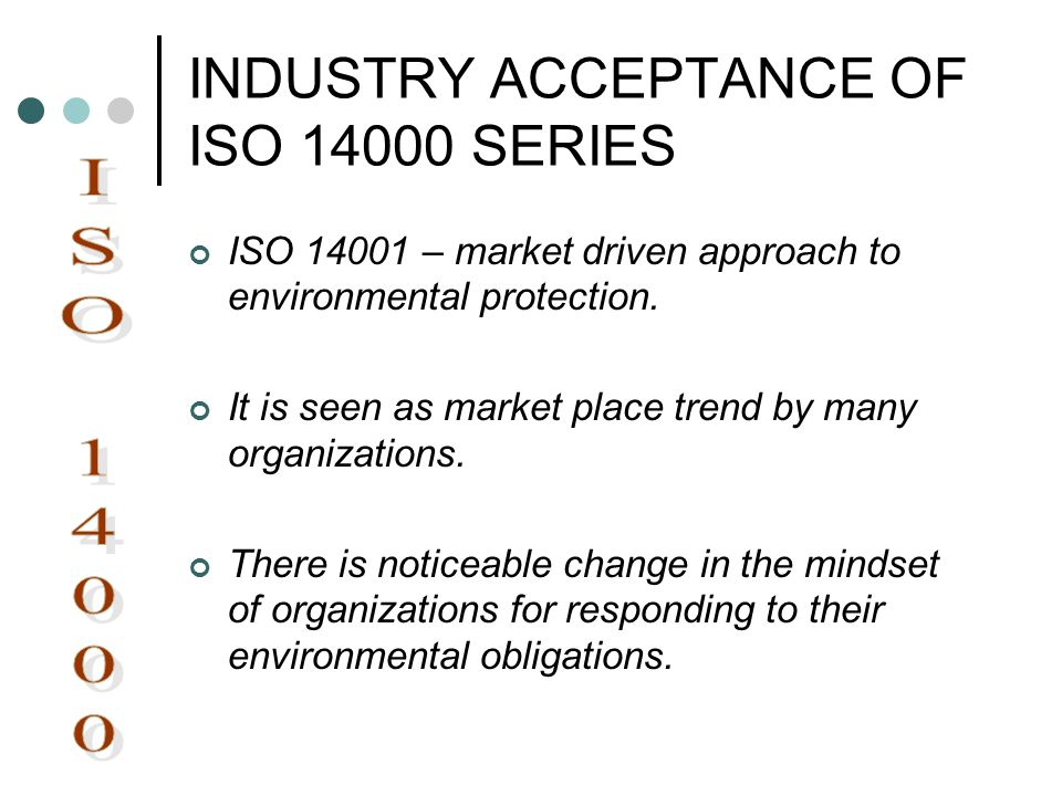 INDUSTRY ACCEPTANCE OF ISO SERIES