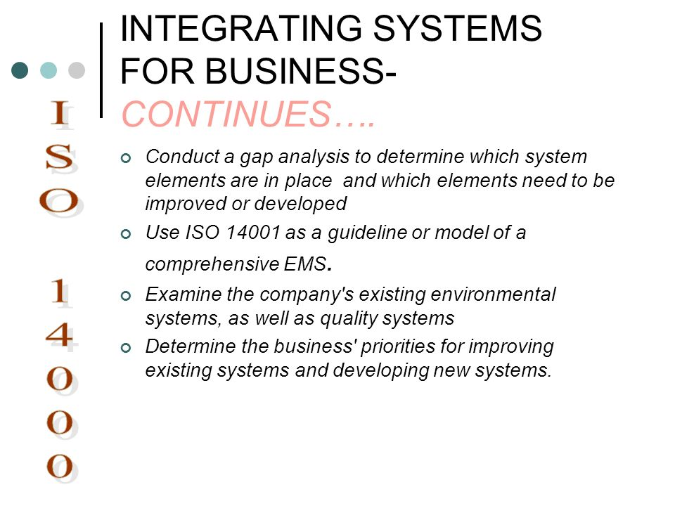 INTEGRATING SYSTEMS FOR BUSINESS- CONTINUES….