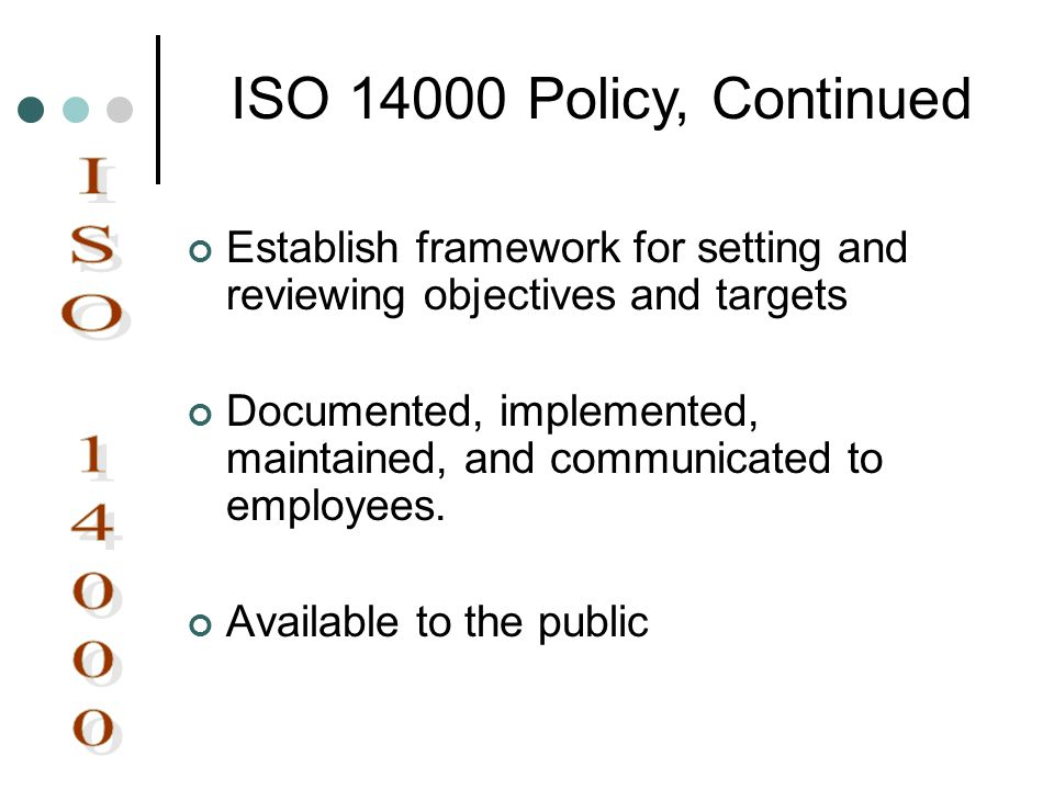 ISO 14000 Policy, Continued ISO 14000
