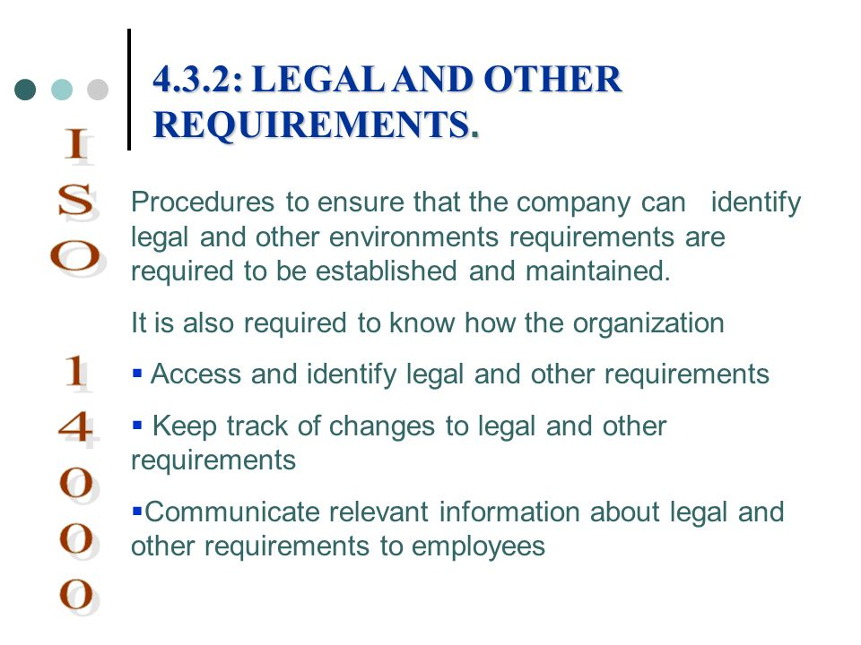 ISO 14000 4.3.2: LEGAL AND OTHER REQUIREMENTS.