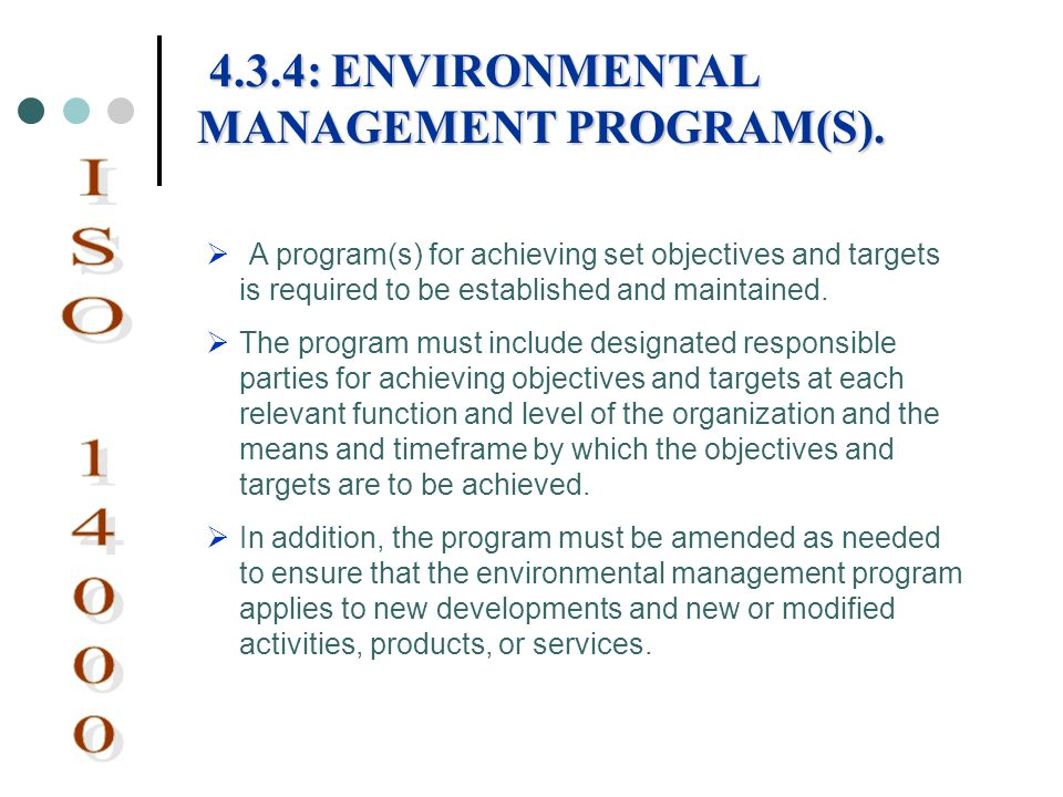ISO 14000 4.3.4: ENVIRONMENTAL MANAGEMENT PROGRAM(S).