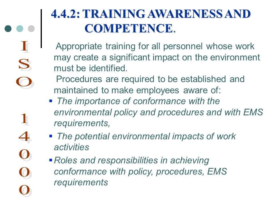 ISO 14000 4.4.2: TRAINING AWARENESS AND COMPETENCE.