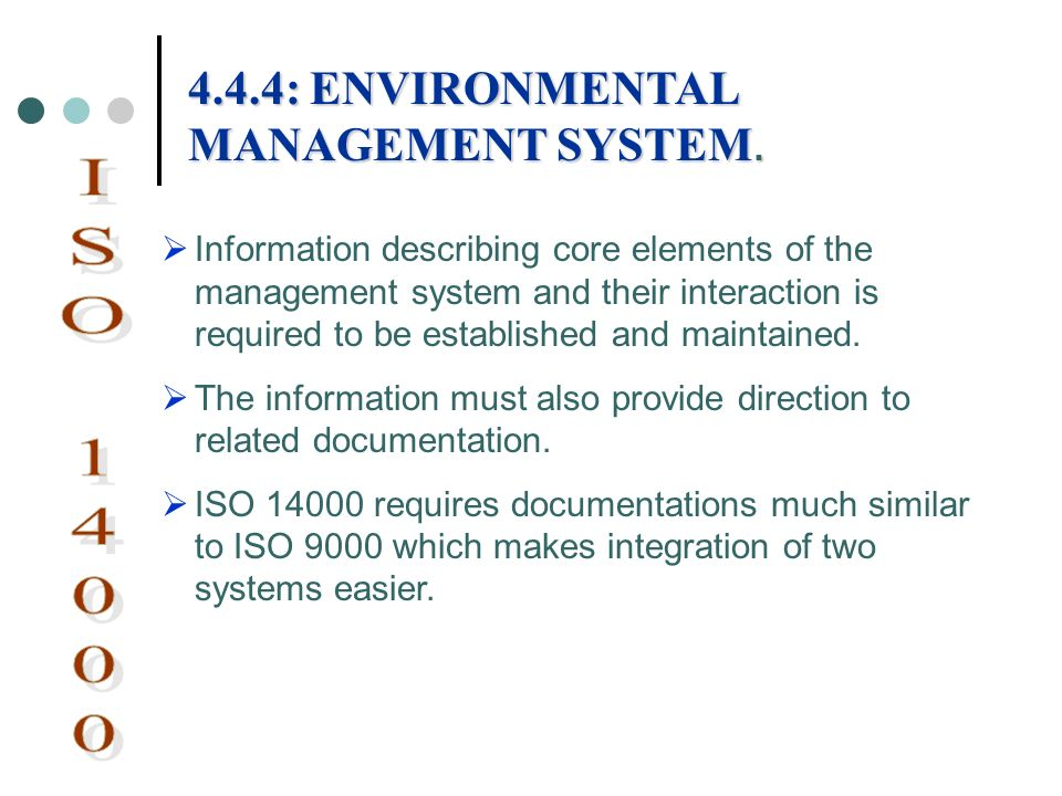 ISO 14000 4.4.4: ENVIRONMENTAL MANAGEMENT SYSTEM.