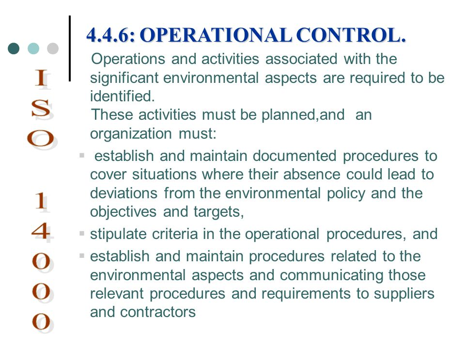 ISO 14000 4.4.6: OPERATIONAL CONTROL.