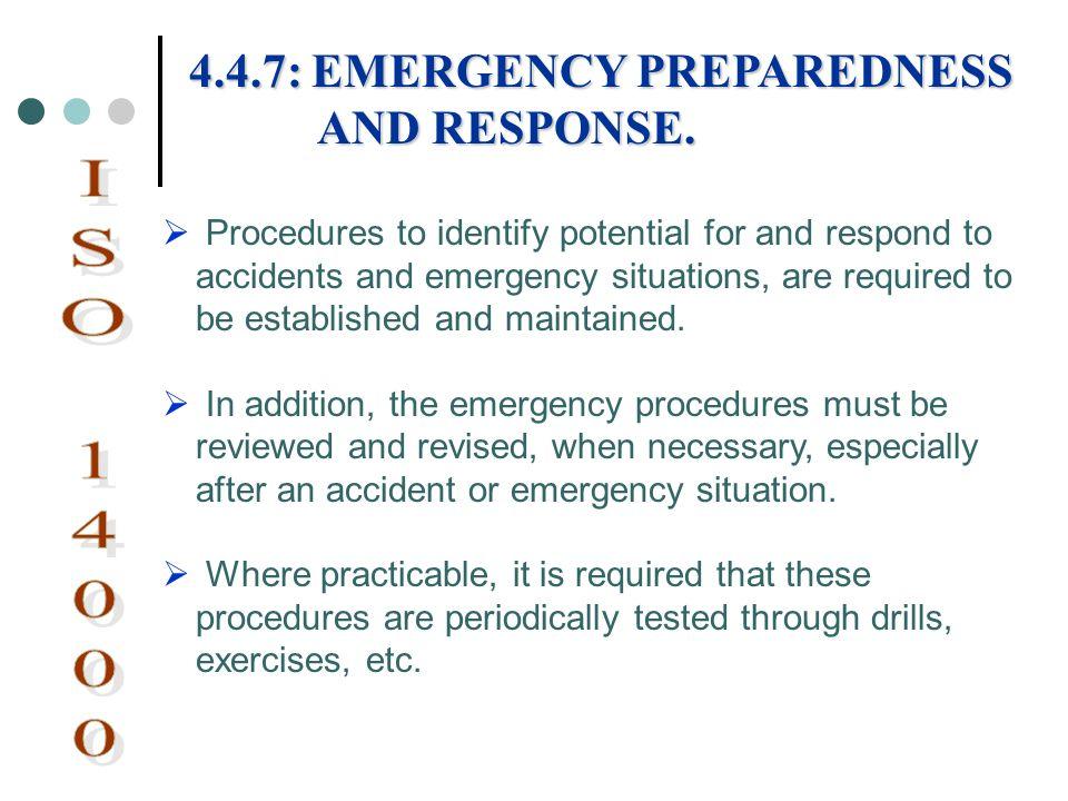 ISO 14000 4.4.7: EMERGENCY PREPAREDNESS AND RESPONSE.