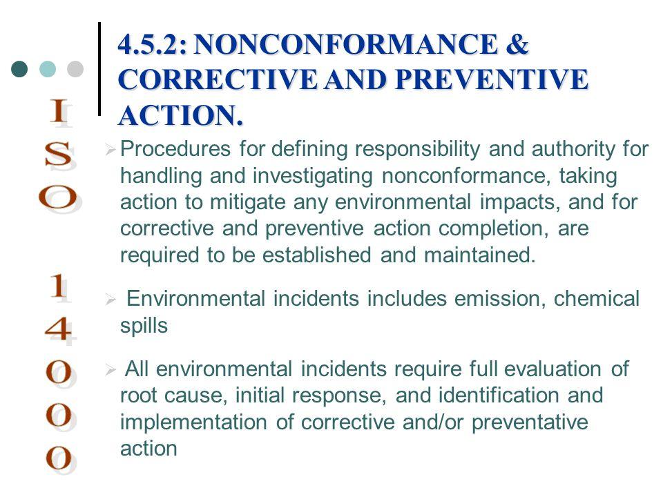 ISO 14000 4.5.2: NONCONFORMANCE & CORRECTIVE AND PREVENTIVE ACTION.