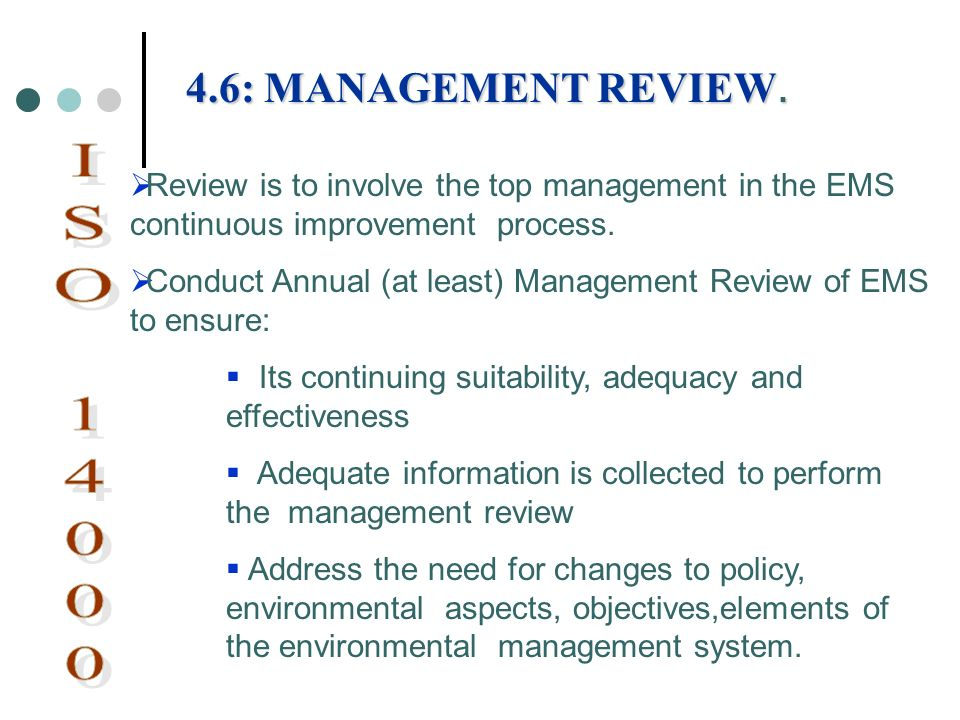 ISO 14000 4.6: MANAGEMENT REVIEW.