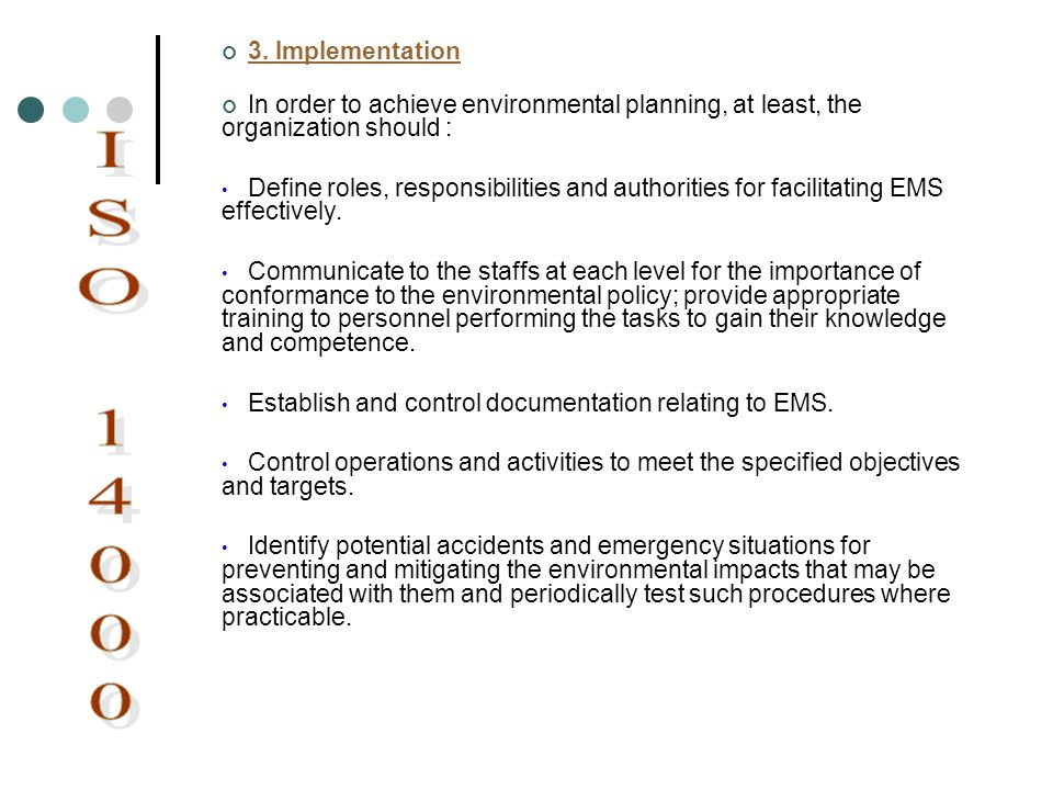 3. Implementation In order to achieve environmental planning, at least, the organization should :