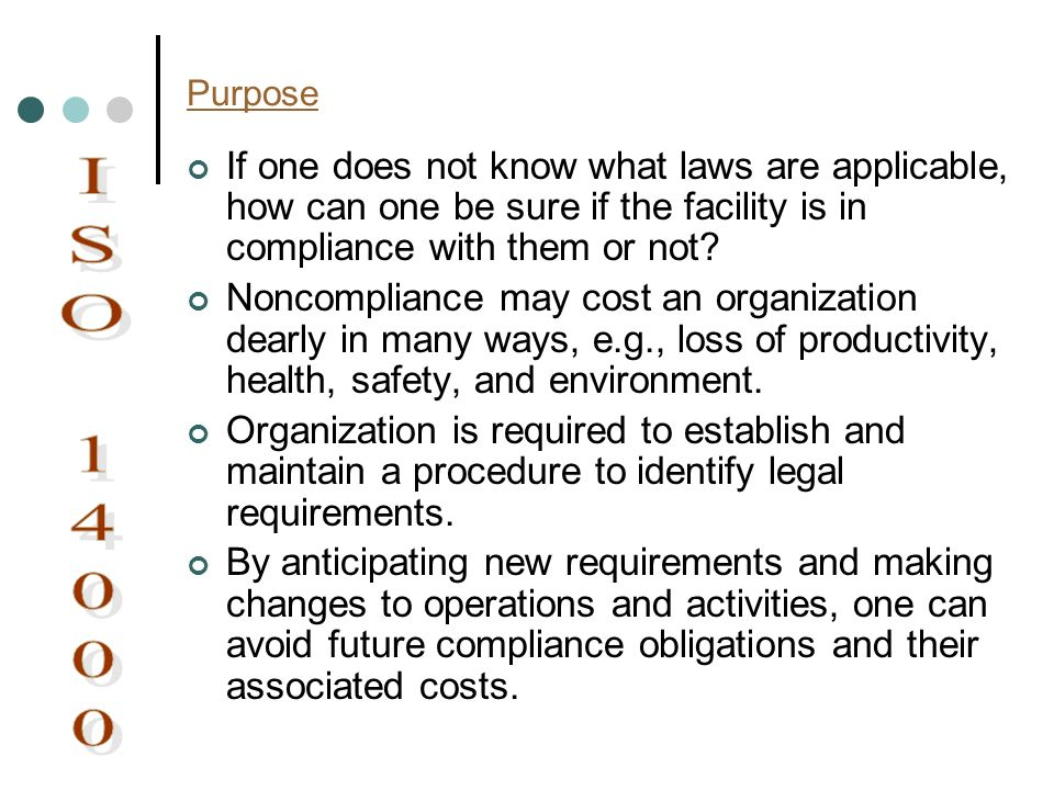 Purpose If one does not know what laws are applicable, how can one be sure if the facility is in compliance with them or not