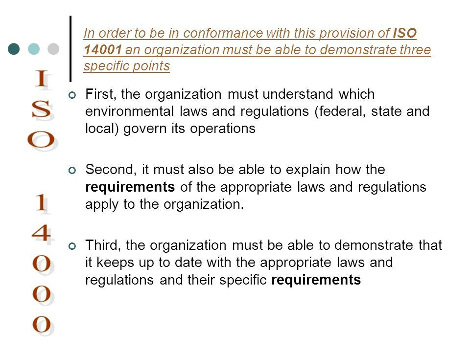 In order to be in conformance with this provision of ISO an organization must be able to demonstrate three specific points