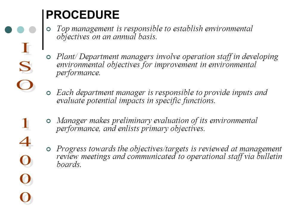 PROCEDURE Top management is responsible to establish environmental objectives on an annual basis.