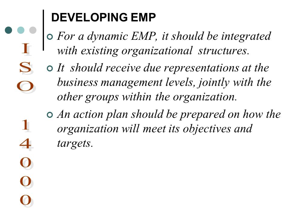 DEVELOPING EMP For a dynamic EMP, it should be integrated with existing organizational structures.