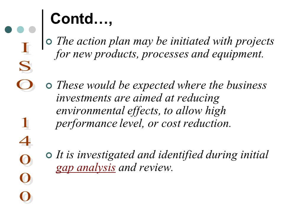 Contd…, The action plan may be initiated with projects for new products, processes and equipment.