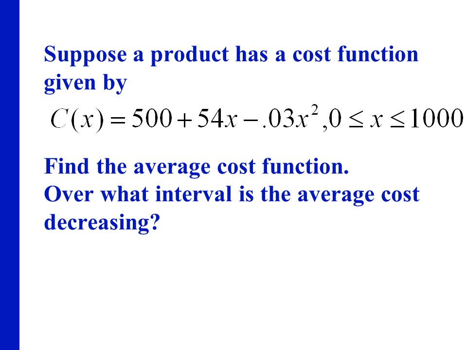 Suppose a product has a cost function given by Find the average cost function.