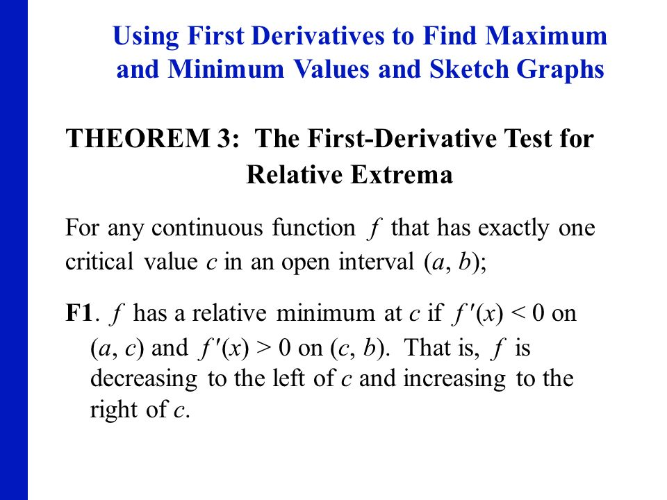 THEOREM 3: The First-Derivative Test for Relative Extrema