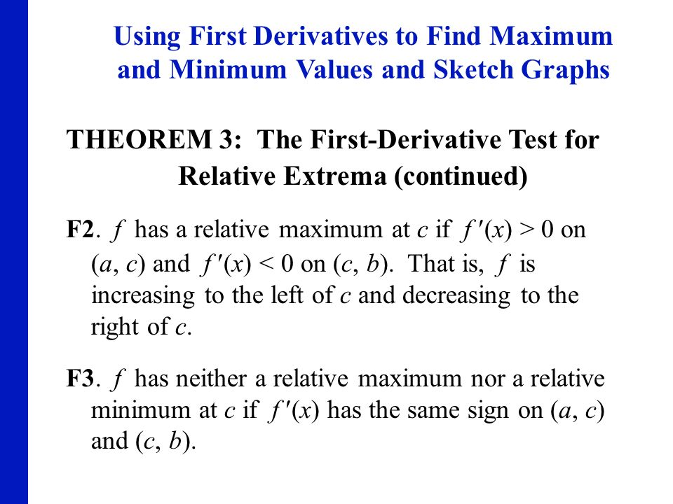 THEOREM 3: The First-Derivative Test for Relative Extrema (continued)