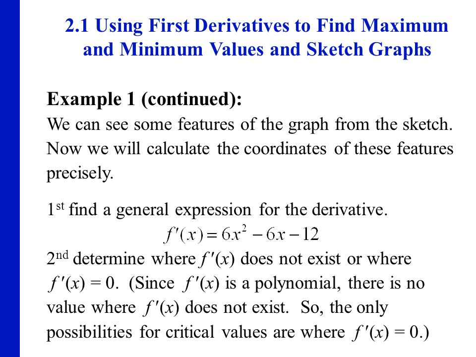 2.1 Using First Derivatives to Find Maximum and Minimum Values and Sketch Graphs
