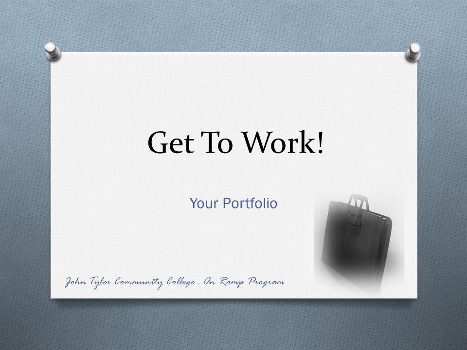 Get To Work! Your Portfolio