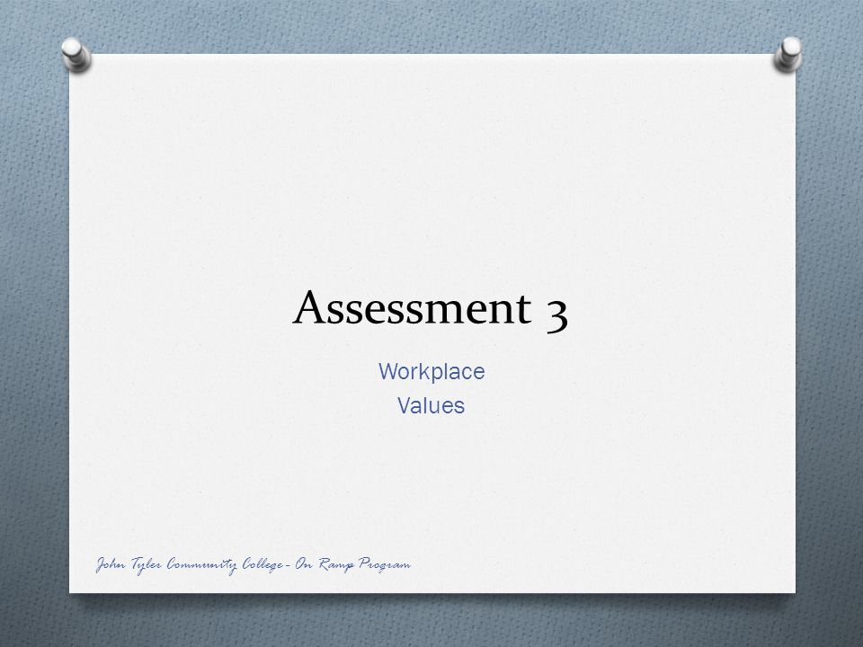 Assessment 3 Workplace Values