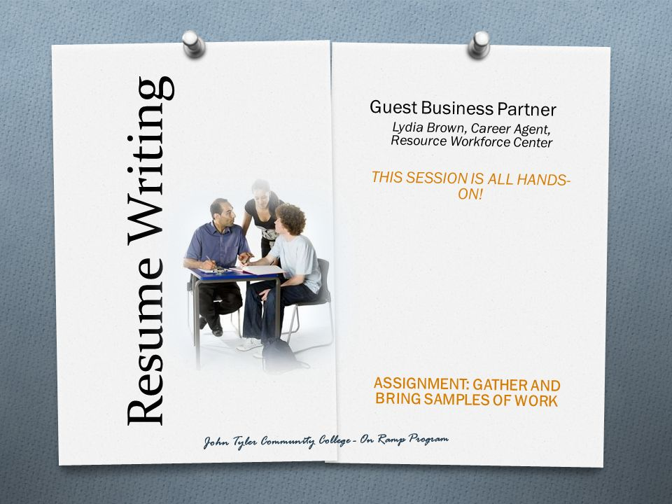 Resume Writing Guest Business Partner THIS SESSION IS ALL HANDS-ON!