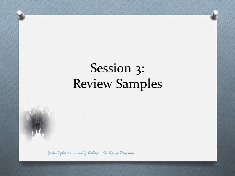 Session 3: Review Samples