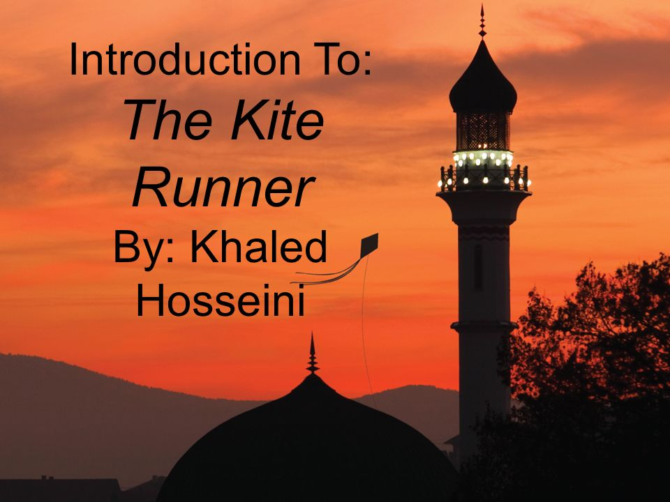introduction to the kite runner by khaled hosseini ppt video  1 introduction to the kite runner by khaled hosseini