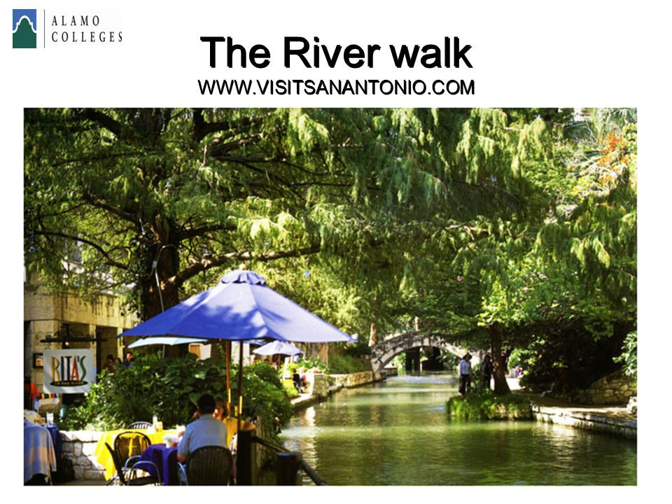 The River walk WWW.VISITSANANTONIO.COM