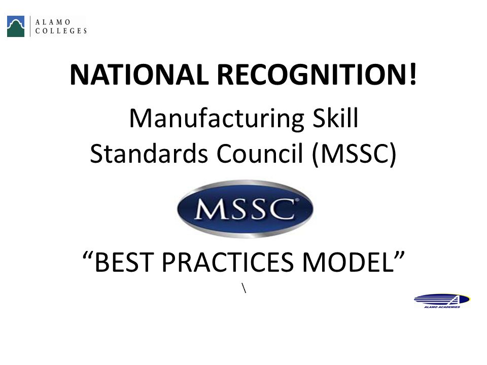 NATIONAL RECOGNITION! BEST PRACTICES MODEL Manufacturing Skill