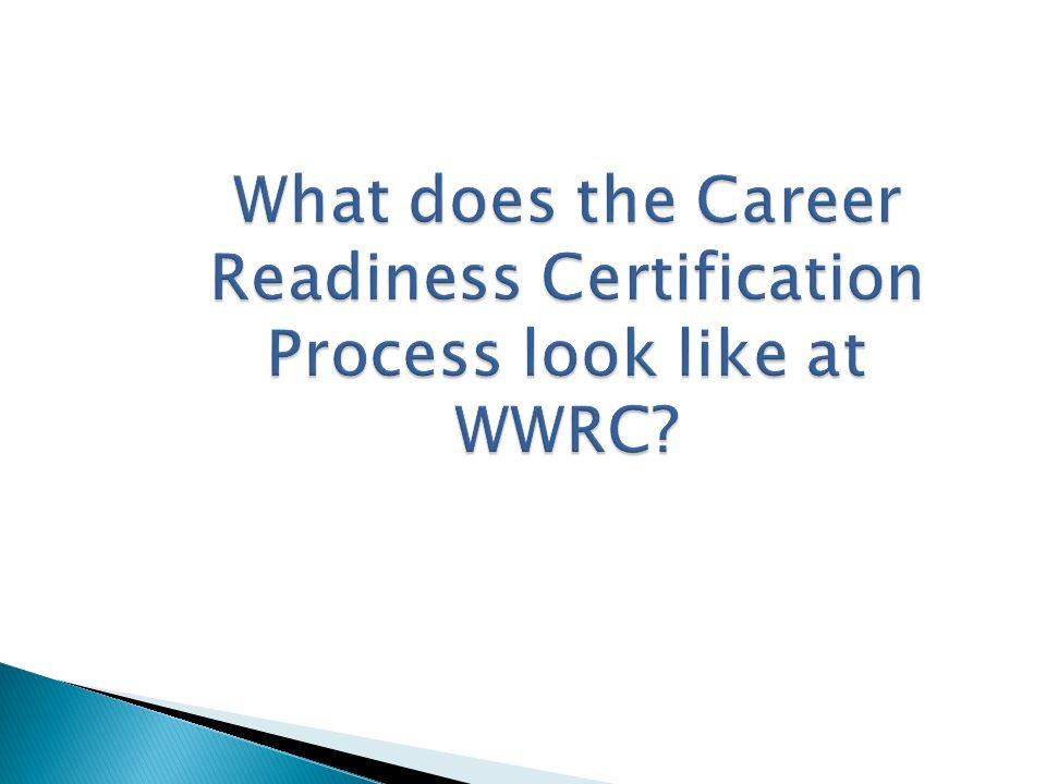 What does the Career Readiness Certification Process look like at WWRC