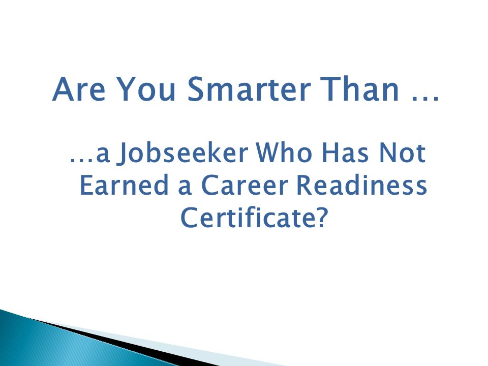 …a Jobseeker Who Has Not Earned a Career Readiness Certificate