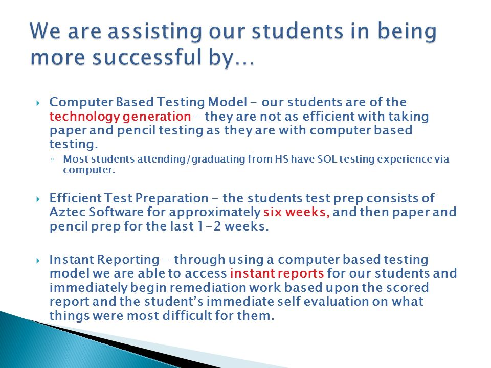 We are assisting our students in being more successful by…
