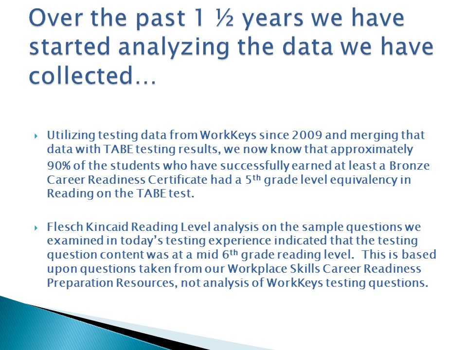 Over the past 1 ½ years we have started analyzing the data we have collected…