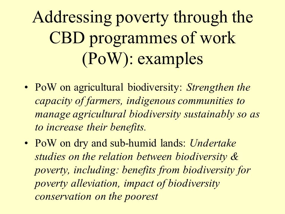 Addressing poverty through the CBD programmes of work (PoW): examples