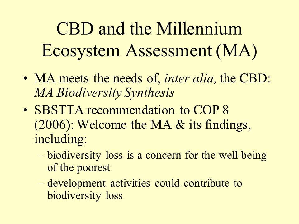 CBD and the Millennium Ecosystem Assessment (MA)