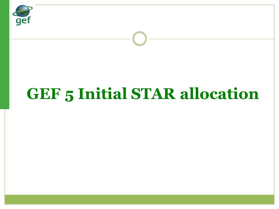 GEF 5 Initial STAR allocation