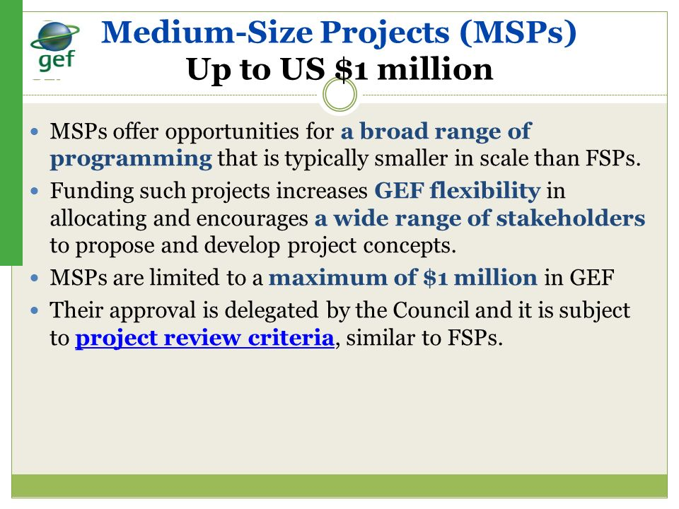 Medium-Size Projects (MSPs) Up to US $1 million