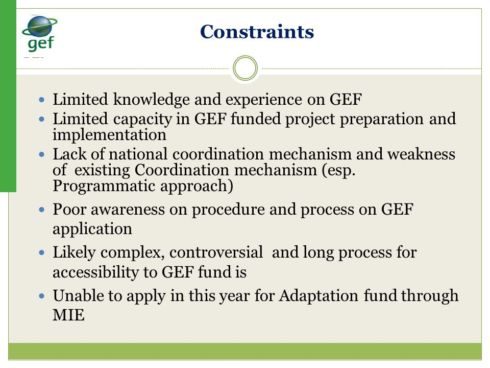 Constraints Limited knowledge and experience on GEF