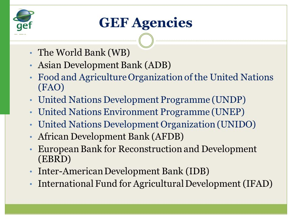 GEF Agencies The World Bank (WB) Asian Development Bank (ADB)