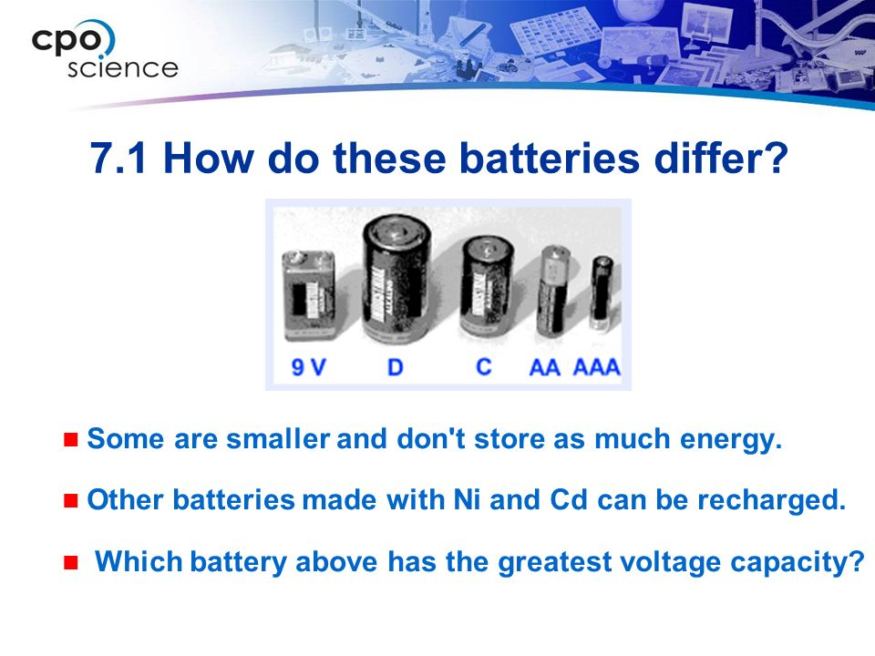 7.1 How do these batteries differ