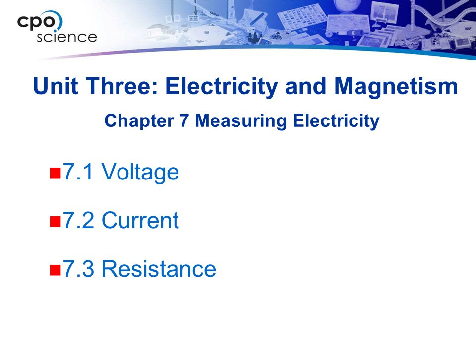 Unit Three: Electricity and Magnetism