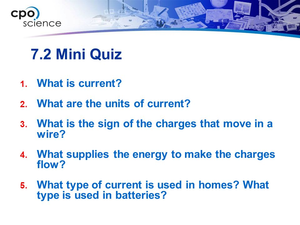 7.2 Mini Quiz What is current What are the units of current
