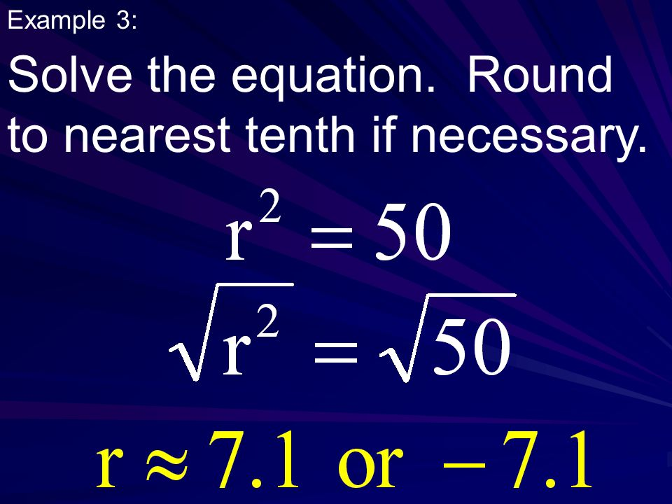 Solve the equation. Round to nearest tenth if necessary.