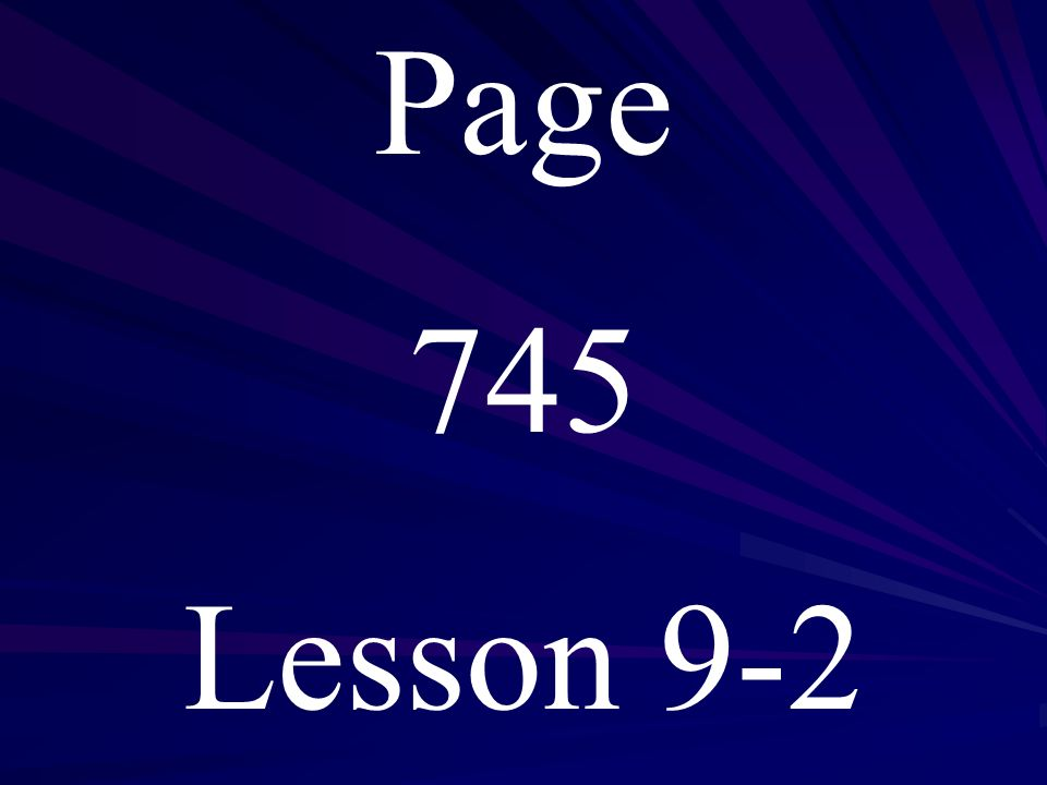 Page 745 Lesson 9-2
